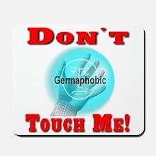 Don't Touch Me Mousepad