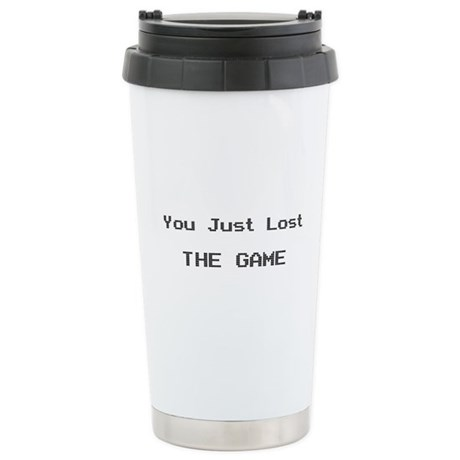 You just lost The Game Stainless Steel Travel Mug
