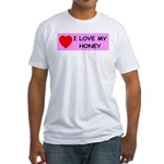I Love My Honey Fitted T-Shirt