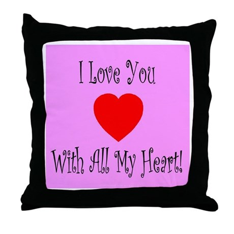 I Love You With All My Heart Throw Pillow