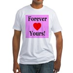 Forever Yours Fitted T-Shirt