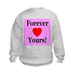 Forever Yours Kids Sweatshirt