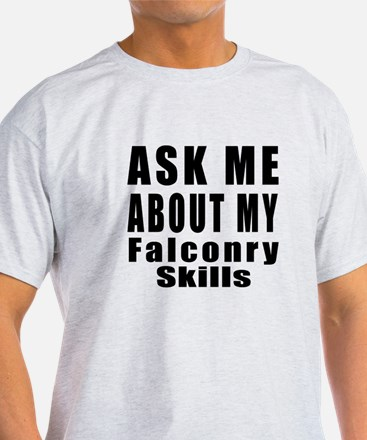 Ask Me About My Falconry Skills T-Shirt
