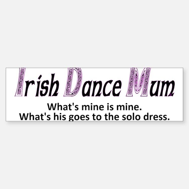 Irish Dance Mum - Bumper Bumper Bumper Sticker