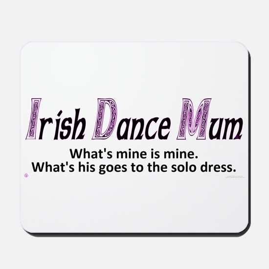 Irish Dance Mum - Mousepad