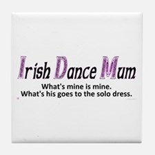 Irish Dance Mum - Tile Coaster