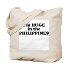 I'm HUGE in the PHILIPPINES Tote Bag