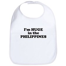 I'm HUGE in the PHILIPPINES Bib