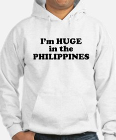 I'm HUGE in the PHILIPPINES Hoodie