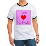 I Love My Family Ringer T
