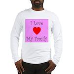 I Love My Family Long Sleeve T-Shirt