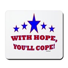 With Hope, You'll Cope Mousepad