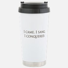 I came, I sang, I conquered Travel Mug