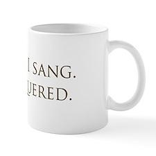 I came, I sang, I conquered Mug