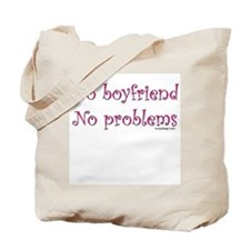 No boyfriend... Tote Bag
