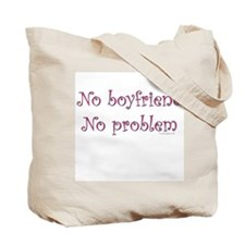 No boyfriend... Tote Bag