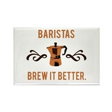 Baristas Brew it Better Rectangle Magnet
