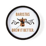 Baristas Brew it Better Wall Clock