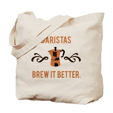 Baristas Brew it Better Tote Bag