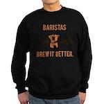Baristas Brew it Better Sweatshirt (dark)