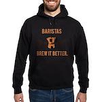 Baristas Brew it Better Hoodie (dark)