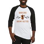 Baristas Brew it Better Baseball Jersey