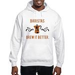 Baristas Brew it Better Hooded Sweatshirt