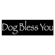 Dog Bless You Bumper Bumper Bumper Sticker