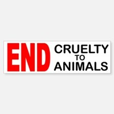 END Cruelty to Animals Bumper Bumper Bumper Sticker