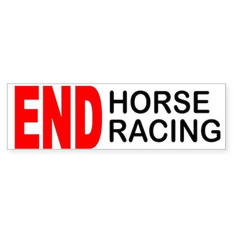 END Horse Racing Bumper Sticker