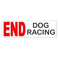 END Dog Racing Bumper Bumper Sticker