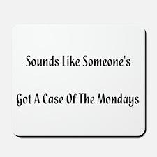 """Mondays"" Mousepad"