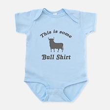 This is Some Bull Shirt Infant Bodysuit
