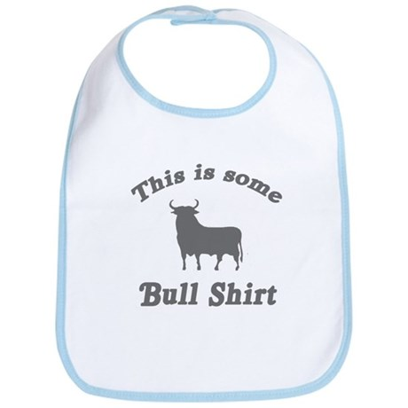 This is Some Bull Shirt Bib