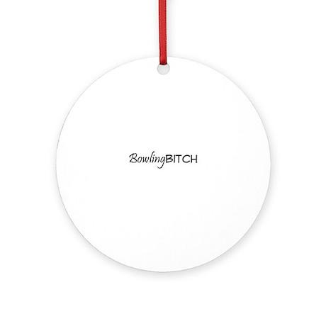 Bowling Bitch Ornament (Round)