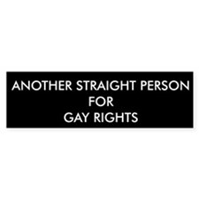 Another Straight Person For Gay Rights Bumper Sticker