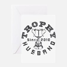 Trophy Husband Since 2010 Greeting Card