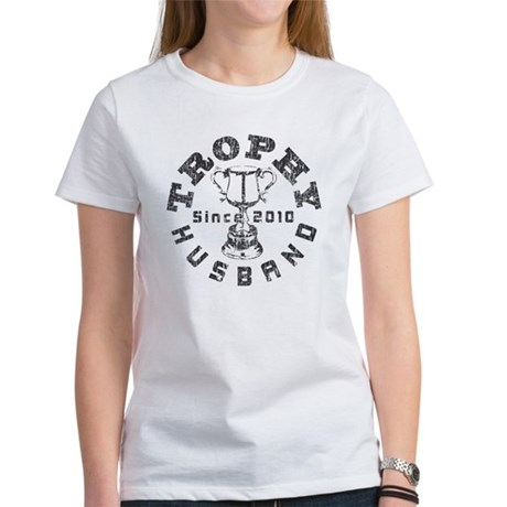 Trophy Husband Since 2010 Women's T-Shirt