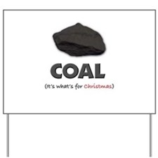 Coal - It's what's for Christ Yard Sign