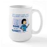 I Can Make More in My Tummy! Large Mug