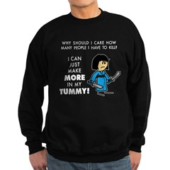 I Can Make More in My Tummy! Sweatshirt