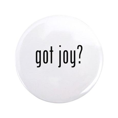 "got joy? 3.5"" Button"