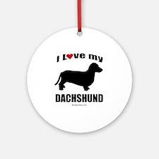 I Love my Dachsund ~  Ornament (Round)