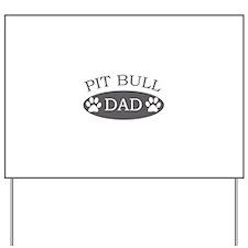 Pit Bull Dad Yard Sign