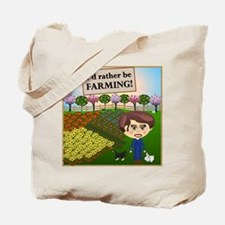 Rather Be Farming Tote Bag