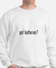 got batteries? Sweatshirt