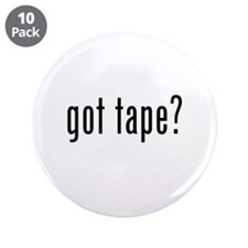 "got tape? 3.5"" Button (10 pack)"