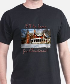 I'll be home for Christmas! T-Shirt