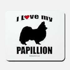 I Love my Papillion ~  Mousepad