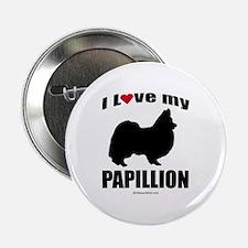 I Love my Papillion ~ Button